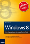 Windows 8 - Konfiguration, Internet, Sicherheit
