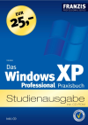 Das Windows XP Professional Praxisbuch